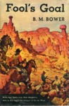 Fool's Goal by B.M. Bower