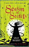 Season Of Secrets by Sally Nicholls