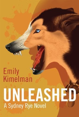 Unleashed (A Sydney Rye Novel, #1)