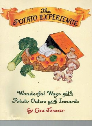 The Potato Experience by Lisa Tanner