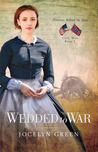 Wedded to War (Heroines Behind the Line, #1)