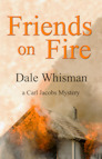 Friends on Fire by Dale Whisman