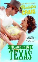 Blame It On Texas by Christie Craig