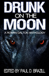Drunk on the Moon by Paul D. Brazill