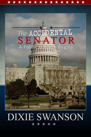 The Accidental Senator, Vol 1 in the Accidental President , A... by Dixie Swanson