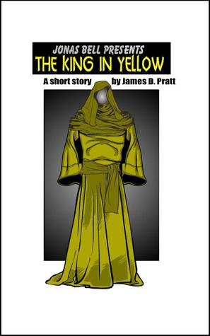 """Jonas Bell Presents """"The King in Yellow"""""""