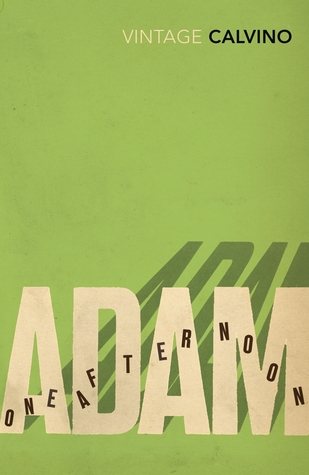 Adam, One Afternoon by Italo Calvino