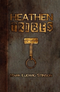 Heathen Tribes by Mark Ludwig Stinson