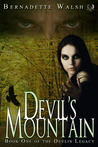Devil's Mountain -- Book One of The Devlin Legacy by Bernadette  Walsh