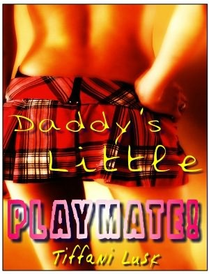 Daddy's Little Playmate by Tiffani Lusk