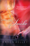 Where There's Smoke (Good Girl Series, #1)