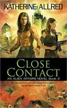 Close Contact (Alien Affairs, #2)