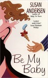 Be My Baby by Susan Andersen