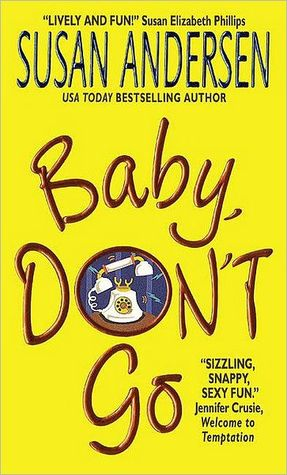 Baby, Don't Go by Susan Andersen