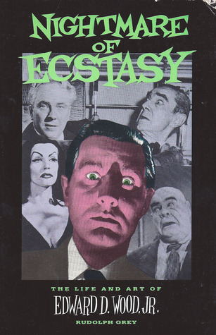 Nightmare of Ecstasy: The Art and Life of Edward D. Wood, Jr.