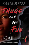 Thugs are for Fun, Part  1 (Thugs are for Fun, #1)