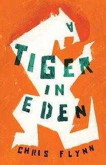 A Tiger in Eden by Chris   Flynn