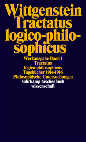 Tractatus logico-philosophicus by Ludwig Wittgenstein