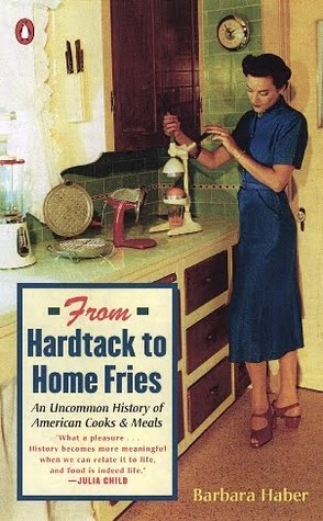 From Hardtack to Homefries by Barbara Haber