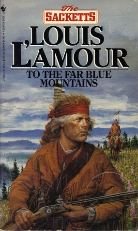 Find To the Far Blue Mountains (The Sacketts #2) PDF