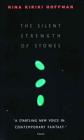 The Silent Strength of Stones by Nina Kiriki Hoffman