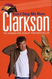 Dont Stop Me Now by Jeremy Clarkson