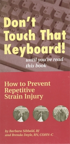 Dont touch that keyboard until youve read this book Barbara Sibbald