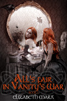 All's Fair in Vanity's War (The Seer's Seven Deadly Fairy Tales, #1)