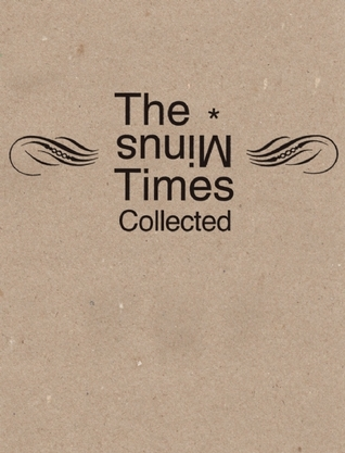 The Minus Times Collected: Twenty Years / Thirty Issues (19922012)