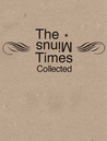 The Minus Times Collected: Twenty Years / Thirty Issues (1992–2012)