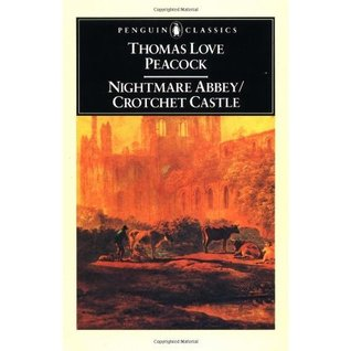 Nightmare in the Abbey/ Crotchet Castle by Thomas Love Peacock