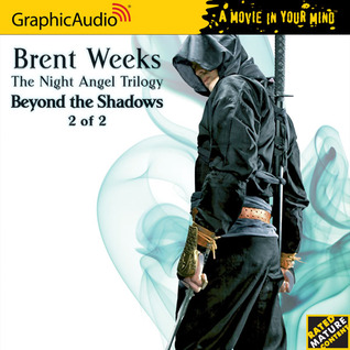 Beyond the Shadows, part 2 of 2 by Brent Weeks
