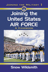 Joining the United States Air Force: A Handbook (Joining the Military, #1)