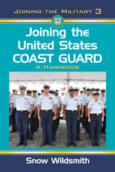 Joining the United States Coast Guard: A Handbook (Joining the Military, #3)