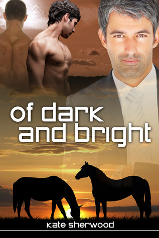 Of Dark and Bright (Dark Horse, #3)