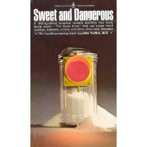 Sweet And Dangerous by John Yudkin