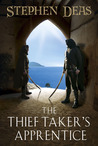 The Thief-Taker's Apprentice by Stephen Deas