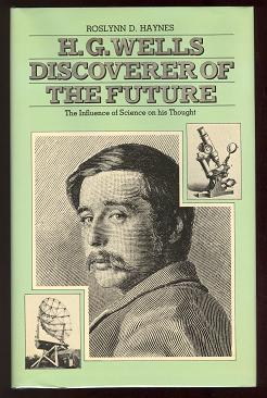 H. G. Wells - Discoverer of the Future by R.D. Haynes