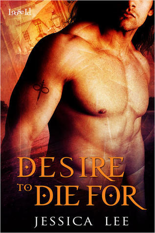 Desire to Die For by Jessica Lee