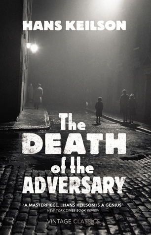 Download online for free The Death of the Adversary by Hans Keilson PDF