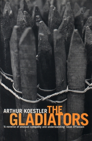 The Gladiators by Arthur Koestler