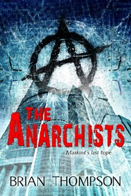 The Anarchists by Brian      Thompson