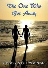 The One Who Got Away by Jessica Strassner