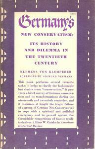 Germany's New Conservatism; Its History And Dilemma In The Twentieth Century