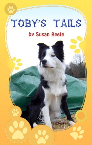Toby's Tails by Susan  Keefe
