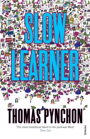 Slow Learner by Thomas Pynchon