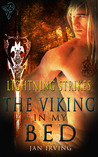 The Viking In My Bed (Lightning Strikes, #1)
