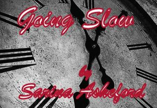 Going Slow by Sarina Asheford