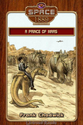 A Prince of Mars (Space: 1889 & Beyond #5)