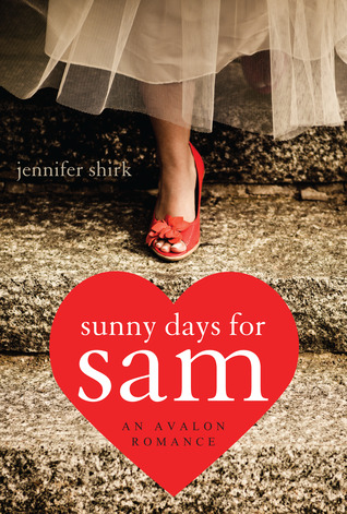 Sunny Days for Sam by Jennifer Shirk
